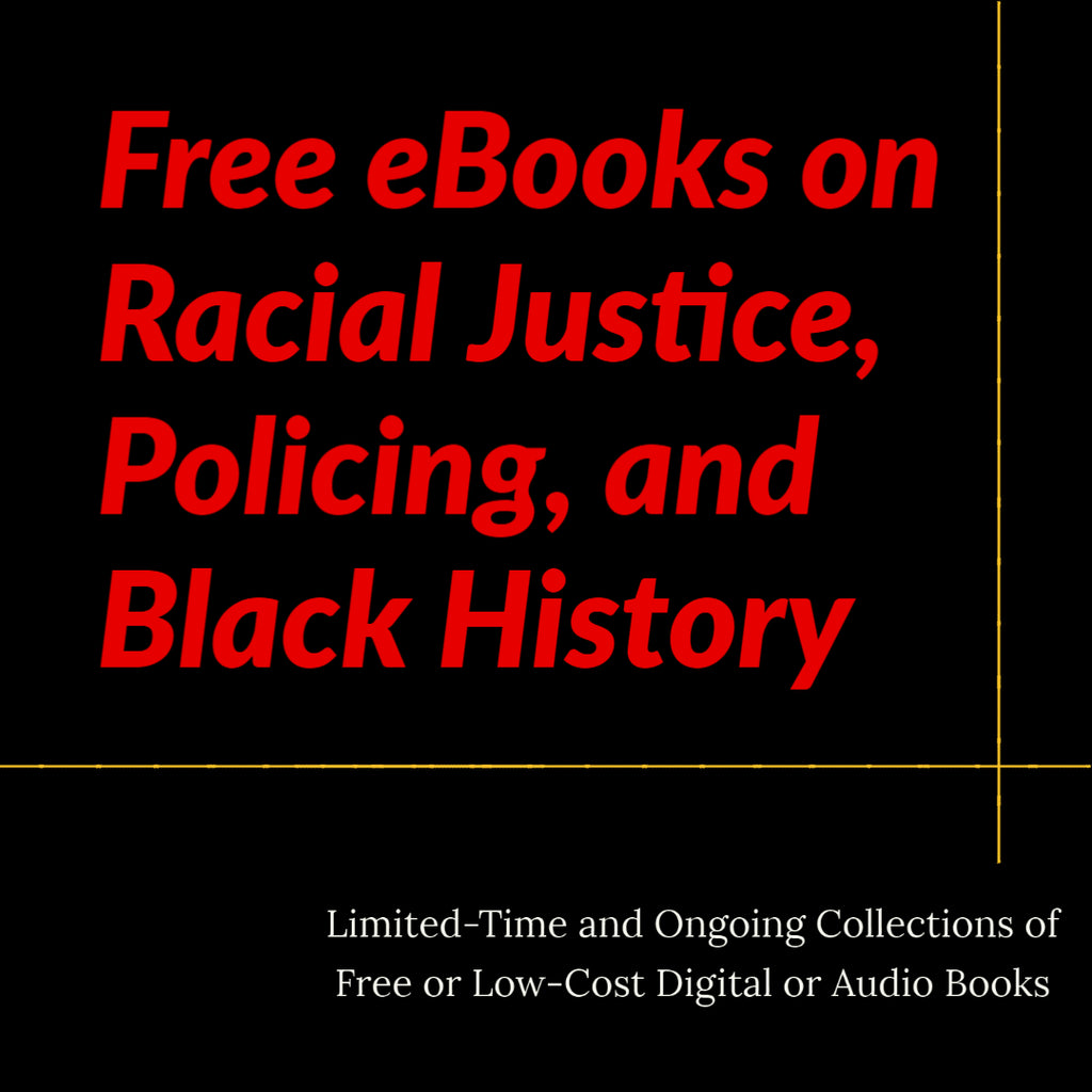 Free eBooks on Antiracism, Policing and Black History in America
