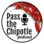 PassTheChipotlePodcast