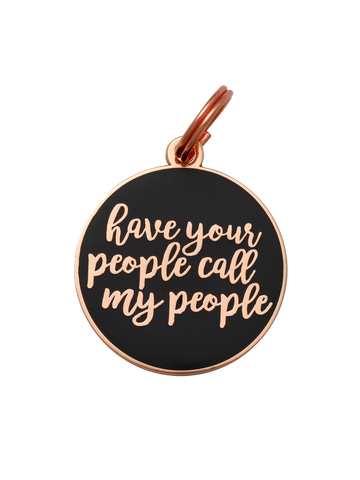 Have Your People Call My People - Dog Tag