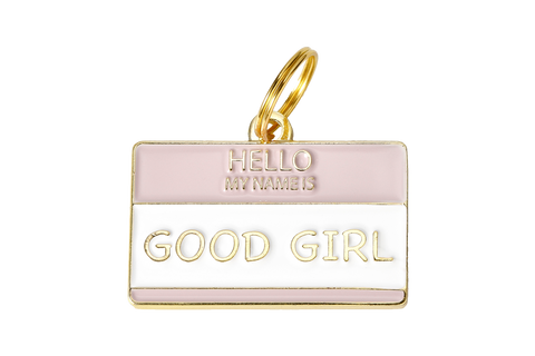 Hello My Name Is Good Girl - Dog Tag