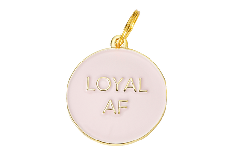Loyal AF - Dog Tag