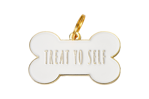 Treat Yo Self - Dog Tag