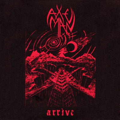 Axe Man - Arrive