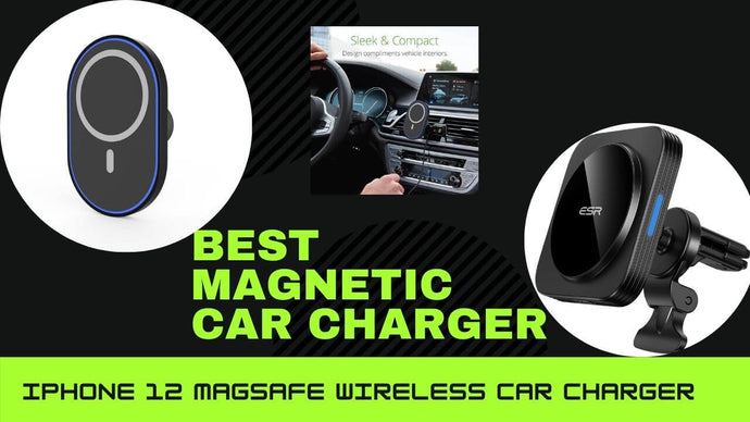Review of SINREGeek and ESR  Magnetic Wireless Car Charger Mount For iPhone 12
