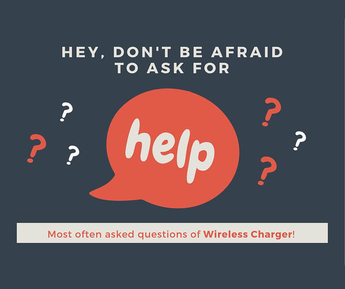 Most often asked questions about wireless chargers.
