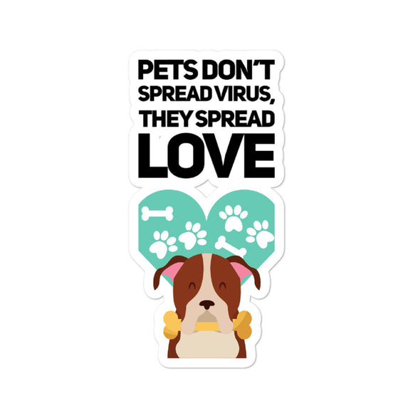Pet Don't Spread Virus They Spread Love on Bubble-Free Stickers