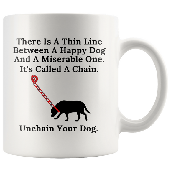 There Is A Thin Line Between  A Happy Dog And A Miserable Ones Coffee Mug