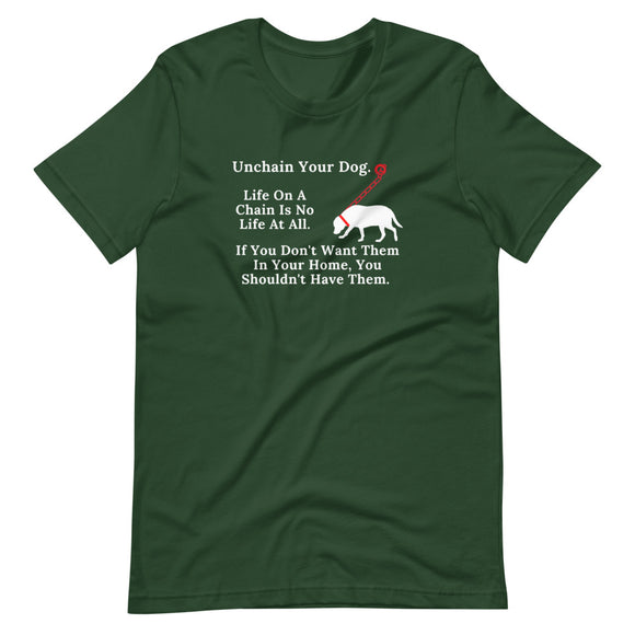 Unchain Your Dog on Short-Sleeve Unisex T-Shirt, Dog Rescue Shirt, Green