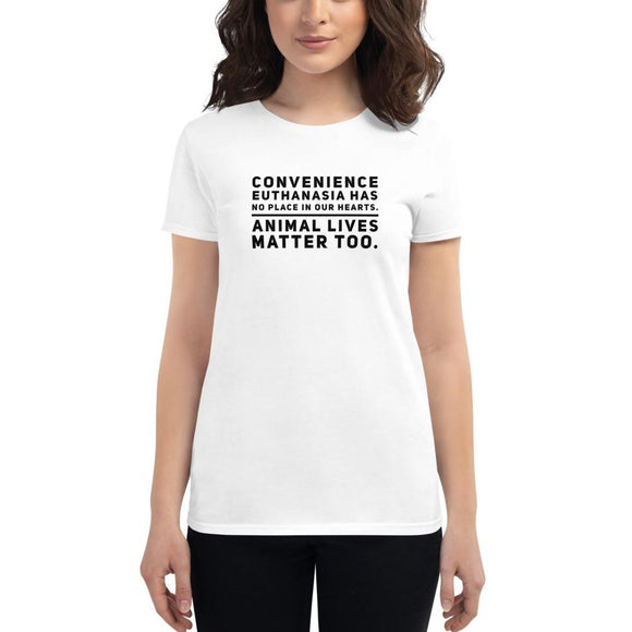 Convenience Euthanasia Has No Place In Our Hearts, Women's short sleeve t-shirt, White