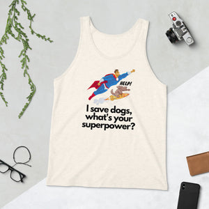 I Save Dogs, What's Your Superpower, Unisex Tank Top, Red