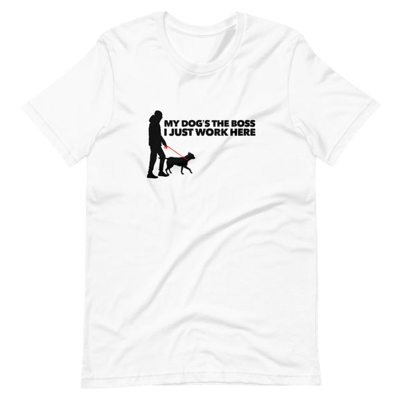 My Dog's The Boss on Short-Sleeve Unisex T-Shirt, Dog Dad Shirt, White