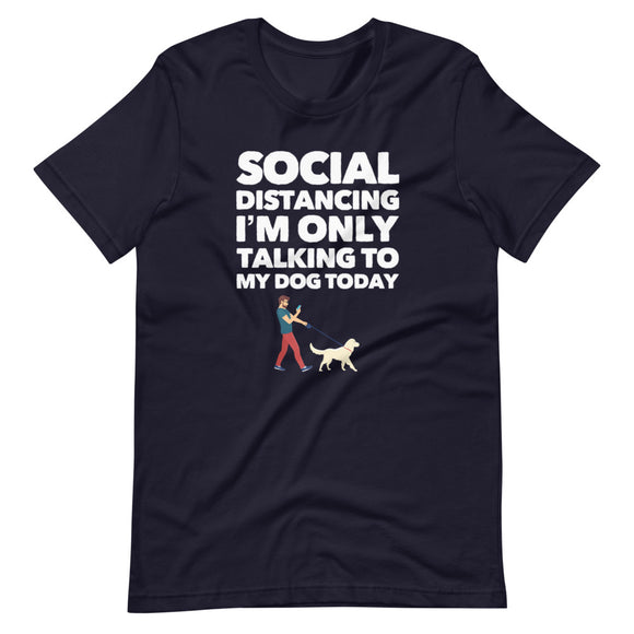 Social Distancing on Summer Short-Sleeve Unisex T-Shirt, Dog Dad Shirt
