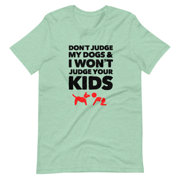 Don't Judge My Dogs on Short-Sleeve Unisex T-Shirt, Green