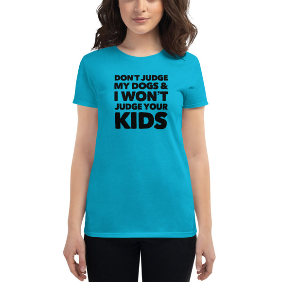 Don't Judge My Dogs & I Won't Judge Your Kids, Women's short sleeve t-shirt, Blue