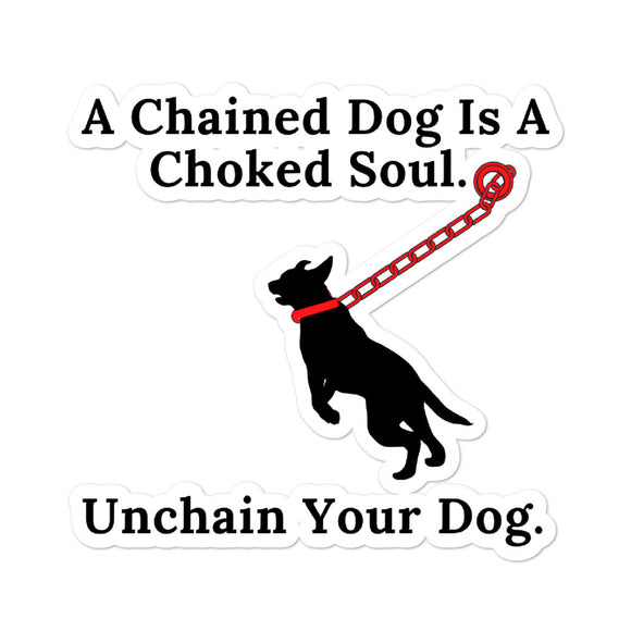 A Chained Dog Is A Choked Soul on Bubble-Free Stickers