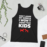 Don't Judge My Dogs & I Won't Judge Your Kids Unisex Tank Top, Black