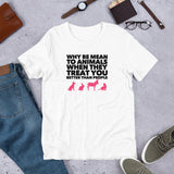 Why Be Mean To Animals Short-Sleeve Unisex T-Shirt