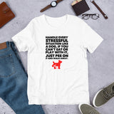 Handle Every Stressful Situation Like A Dog, Short-Sleeve Unisex T-Shirt