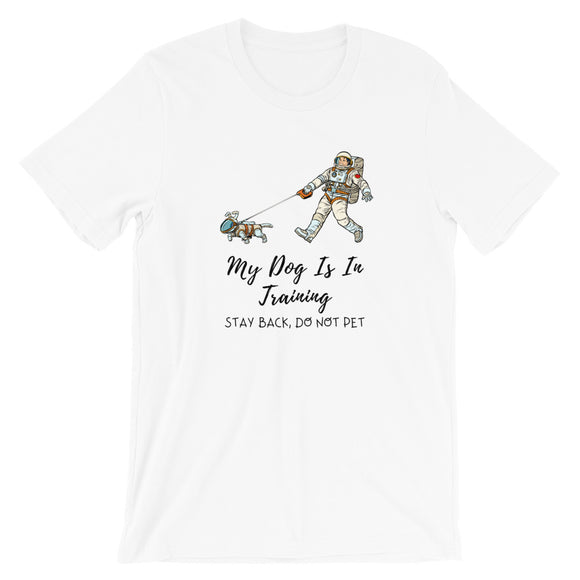 My Dog Is In Training Short-Sleeve Unisex T-Shirt, White