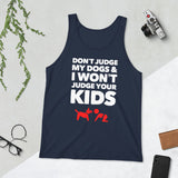 Don't Judge My Dogs & I Won't Judge Your Kids Unisex Tank Top, Blue
