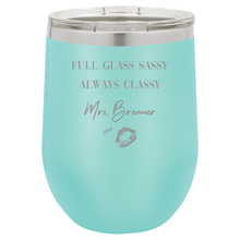 Load image into Gallery viewer, Mrs Full Glass Sassy | 12 oz Wine Tumbler Wedding Collection