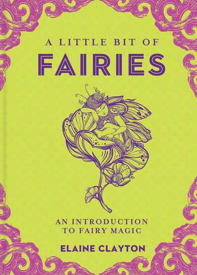 Little Bit of Fairies. An Introduction to Fairy Magic