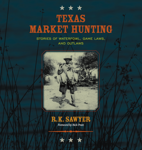 Texas Market Hunting (2013)