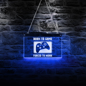 Born To Game Forced To Work LED Light Wall Decor - ManKave Gifts & Accessories