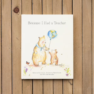 Because I Had A Teacher by Kobi Yamada