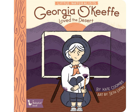 Little Naturalist: Georgia O'Keefe Loved The Desert Board Book