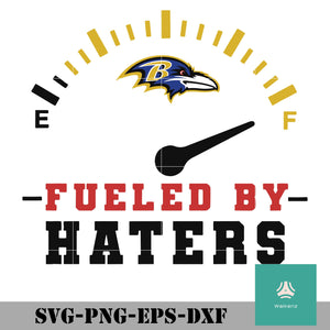 Baltimore Ravens Fueled By Haters Svg Baltimore Ravens Svg Png Dxf Waikenz