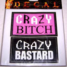CRAZY BITCH BASTARD DECALS (Sold by the dozen) CLOSEOUT NOW ONLY 25 CENTS EA