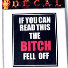 BITCH FELL OFF DECALS (Sold by the dozen) NOW ONLY 25 CENTS EACH