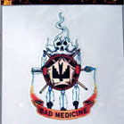 BAD MEDICINE DECALS (Sold by the dozen) CLOSEOUT AS LOW AS 25 CENTS EA
