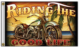 RIDING THE GOOD LIFE MOTORCYCLE BIKER DELUXE 3 X 5  BIKER FLAG (Sold by the piece)