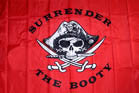 SURRENDER THE BOOTY DELUXE 3' X 5' FLAG (Sold by the piece)