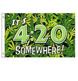 It's 4:20 SOMEWHERE! DELUXE 3 X 5 FLAG ( sold by the piece )