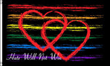 HATE WILL NOT WIN RAINBOW HEARTS  3 X 5 FLAG ( sold by the piece )