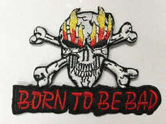 BORN TO BE BAD SKULL W FLAMES 3 INCH PATCH (Sold by the piece OR dozen ) *-CLOSEOUT AS LOW AS 50 CENTS EA