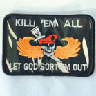 KILL EM ALL 4 INCH MILITARY PATCH ( Sold by the piece or dozen ) *- CLOSEOUT AS LOW AS $1 EA