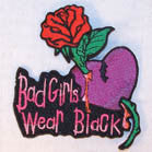 BAD GIRLS WEAR BLACK 4 INCH PATCH ( Sold by the piece or dozen ) *- CLOSEOUT AS LOW AS 75 CENTS EA