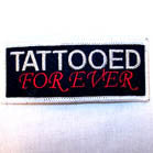 TATTOOED FOREVER PATCH (Sold by the piece OR dozen ) CLOSEOUT AS LOW AS .50 CENTS EA