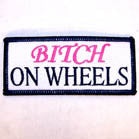 BITCH ON WHEELS 4 INCH PATCH (Sold by the piece or dozen ) CLOSEOUT AS LOW AS .50 CENTS EA