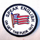 SPEAK ENGLISH OR GET OUT FLAG 3 inch  PATCH (Sold by the piece or dozen )  *-CLOSEOUT NOW .75 CENTS EA