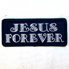 JESUS FOREVER 3 INCH PATCH (Sold by the piece) CLOSEOUT AS LOW AS 75 CENTS EA