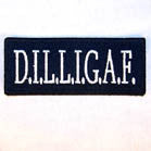 D.I.L.L.I.G.A.F. 4 INCH PATCH (Sold by the piece or dozen ) -* CLOSEOUT AS LOW AS 50 CENTS EA