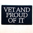VET AND PROUD OF IT 4 INCH PATCH  ( Sold by the piece or dozen ) *- CLOSEOUT AS LOW AS 75 CENTS EA