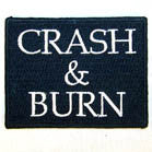 CRASH AND BURN 3 INCH PATCH ( Sold by the piece or dozen ) *- CLOSEOUT AS LOW AS 50 CENTS EA