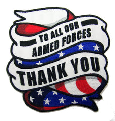 TO ALL OF OUR ARMED FORCES THANK YOU EMBROIDERED PATCH 4 INCH (Sold by the piece)