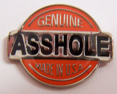 GENUINE ASSHOLE HAT / JACKET PIN (Sold by the  PIECE OR dozen)